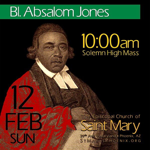 Absalom Jones, first African American ordained a priest in the Episcopal Church (1804). Celebration of his 2017 feast day at St. Mary's Episcopal Church in Phoenix, AZ