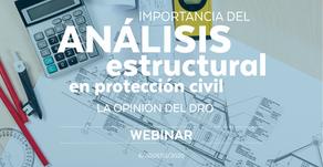 Importancia del análisis estructural en protección civil, la opinión del DRO