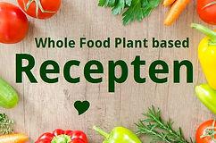Recepten Whole Food Plant Based Vegan