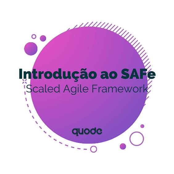 Introdução ao SAFe®: Scaled Agile Framework