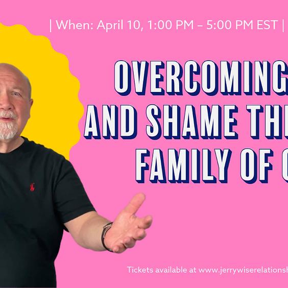 Overcoming Guilt and Shame Through Family of Origin Work - Workshop