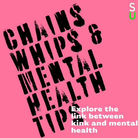 MBS - Chains Whips & Mental Health Tips