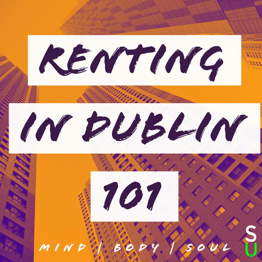 MBS - Renting in Dublin 101
