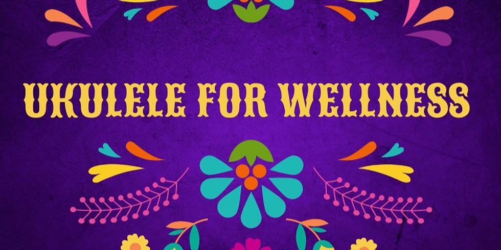 Ukulele for Wellness Workshop #3