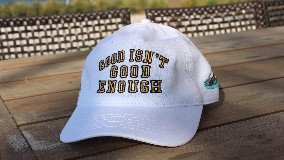 Good Isn't Good Enough Hat (White)