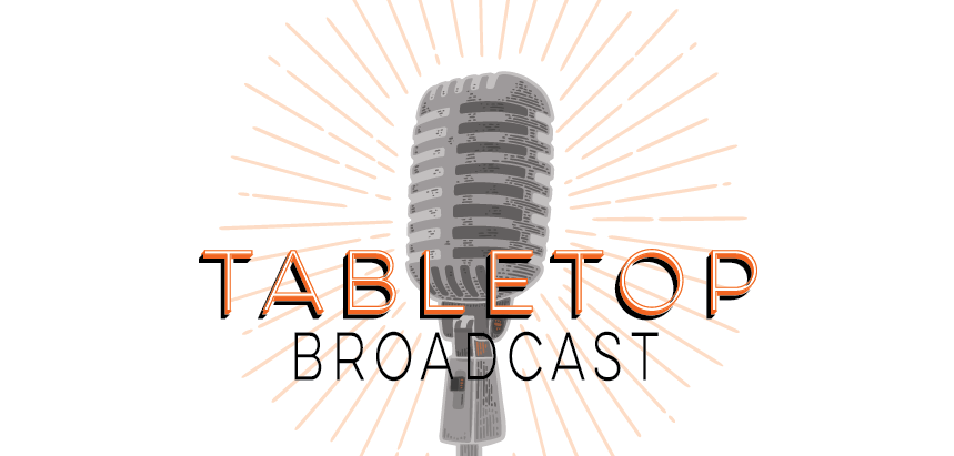 Welcome to Tabletop Broadcast! Brought to you by Tabletop Consultants.