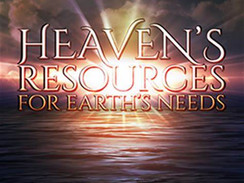"""True Riches: The Ability to Access the Resources of Heaven, Not Just the Earth"""