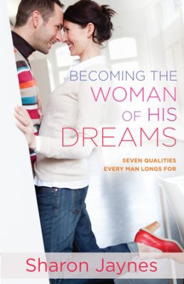 Becoming the Woman of His Dreams: Seven Qualities