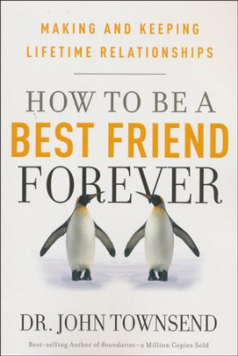 How To Be A Best Friend Forever: Making and Keepin
