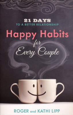 Happy Habits for Every Couple: 21 Days to a Better