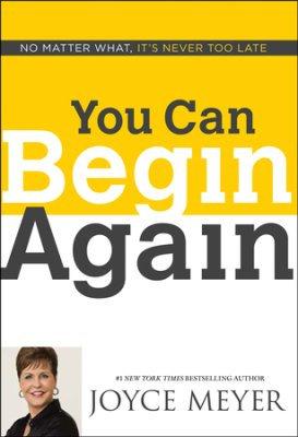 You Can Begin Again by Joyce Meyer