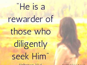 God Is a Rewarder of Those Who Diligently Seek Him