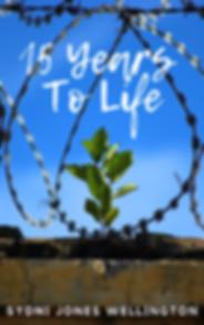 15 Years To Life - Sydni Jones Wellingto