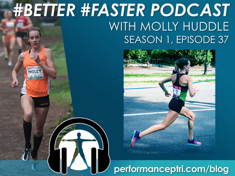 #Better #Faster Podcast- Molly Huddle- Long Distance Runner & Olympian