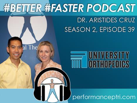 #BETTER #FASTER Podcast- Dr. Cruz - Pediatric Orthopedics