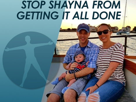 Nothing can stop Shayna from getting it all done