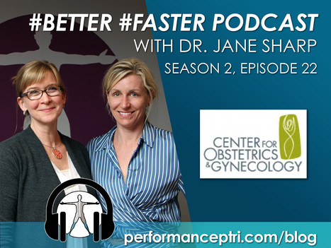 #BETTER #FASTER Podcast- Dr. Jane Sharp, OB/GYN- Staying Proactive in your Pregnancy