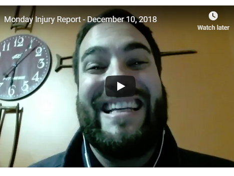 Monday Injury Report- December 10, 2018