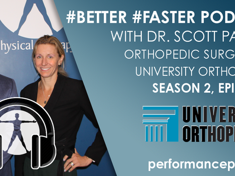 #BETTER #FASTER Podcast- Dr. Scott Paxton - Shoulder and Elbow