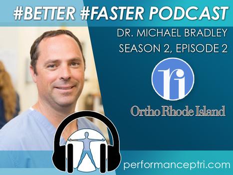 #BETTER #FASTER Podcast- Dr. Michael Bradley- Orthopedic Surgeon