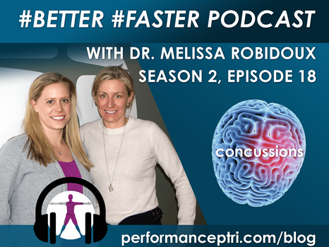 #BetterFaster Podcast- Dr. Melissa Robidoux - Concussions