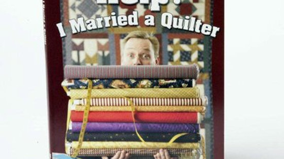 Help I Married a Quilter by Mark Hyland