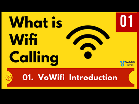 01. VoWifi Introduction & What is Wifi Calling ?  (New)