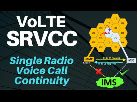 05. Single Radio Voice Call Continuity (SRVCC) and CSFB Vs SRVCC
