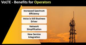 VoLTE - Benefits for Operators