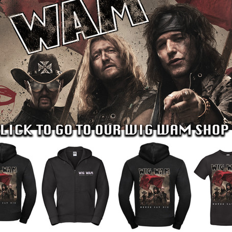 FINALLY! WIG WAM's brand new «NEVER SAY DIE» merch available from WIG WAM SHOP.