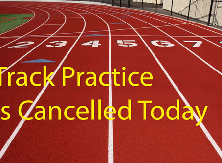 Today's practice is cancelled