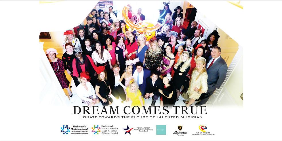 DREAM COMES TRUE