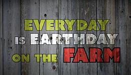 Everyday Is Earthday On The Farm