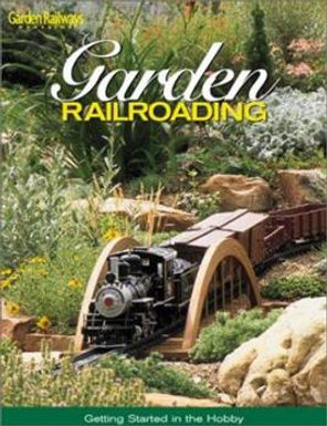 Garden Railroading Getting Started in the Hobby - 12217