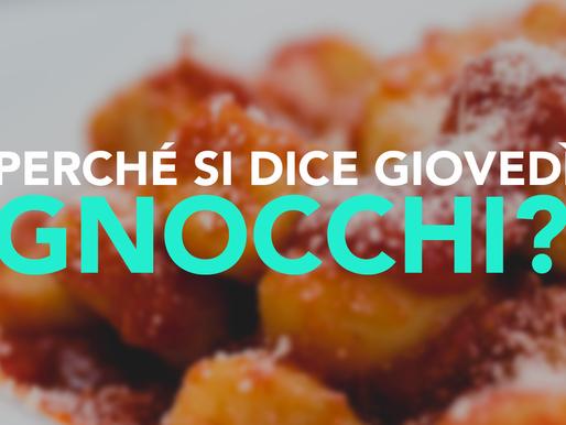 "Perché si dice ""Giovedì Gnocchi"" ?"
