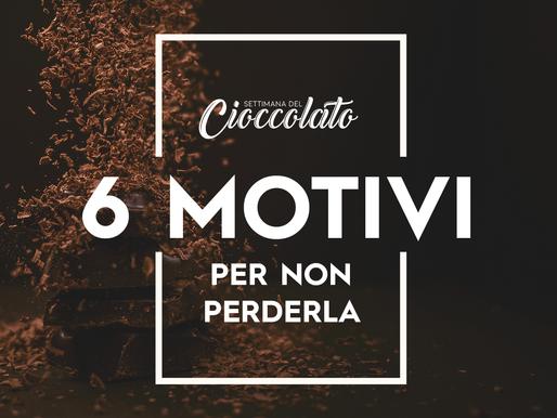 Settimana del Cioccolato: 6 motivi per non perderla