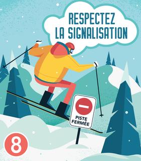 8. Respectez la signalisation !