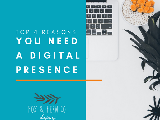 Top 4 Reasons To Have A Digital Presence - No Matter Your Industry