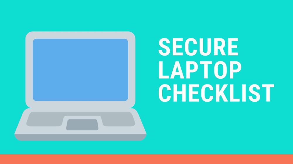 Secure Laptop Checklist