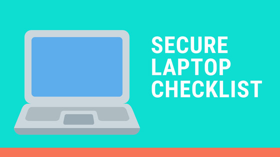 Secure Laptop Checklist