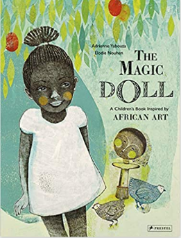 The Magic Doll: A Children's Book Inspired by African Art (Ages 6 -8) -Hardcover