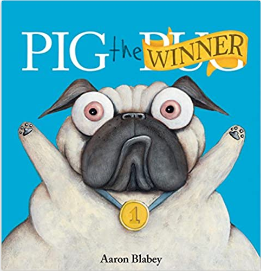 Pig the Winner (Pig the Pug) Ages 3 - 5 (Hardcover)