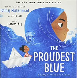 The Proudest Blue: A Story of Hijab and Family  (Ages 6 -8)  (Hardcover)