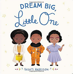 Dream Big, Little One (Ages 0 -2) Board Book