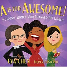 A Is for Awesome!: 23 Iconic Women Who Changed the World (Ages 0-2) Boardbook)