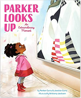 Parker Looks Up: An Extraordinary Moment (Ages 3 -5)Hardcover