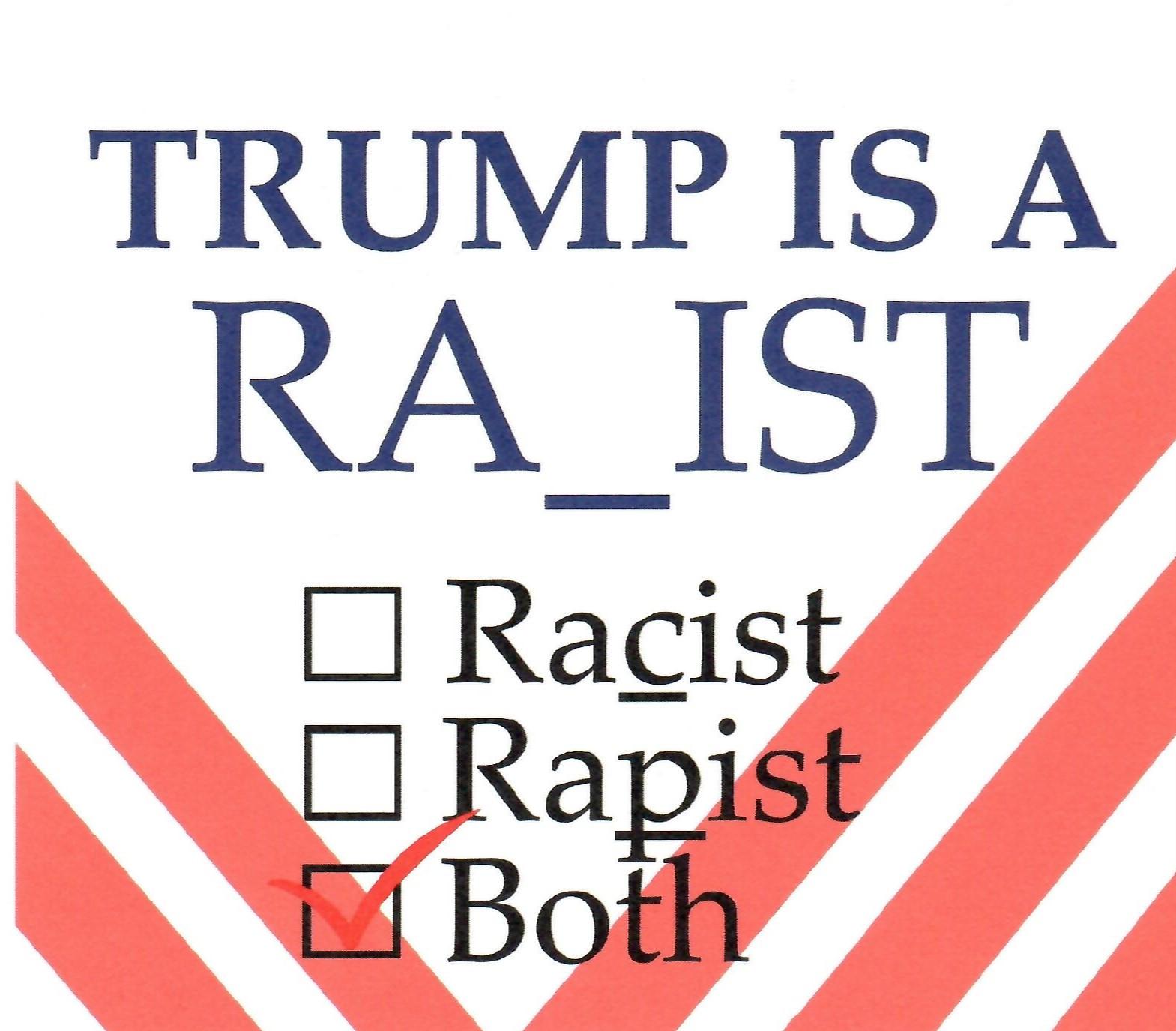 Trump is a Racist / Rapist / Both