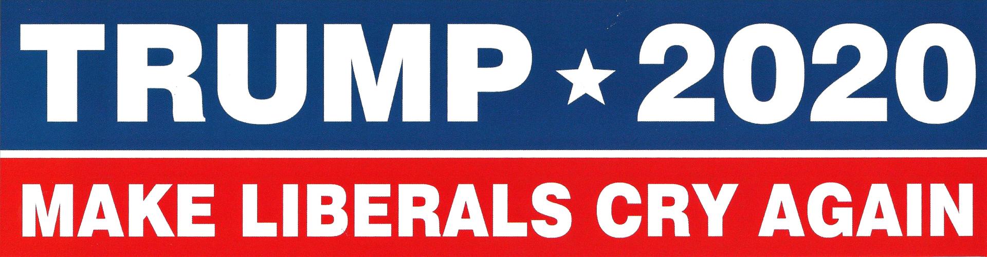 Trump 2020, Make Liberals Cry