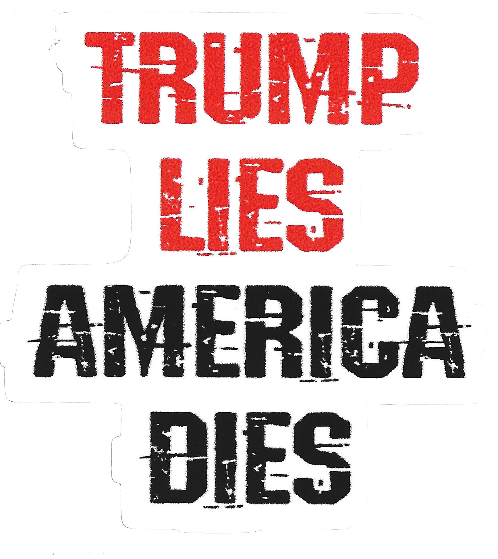 Trump Lies, America Dies