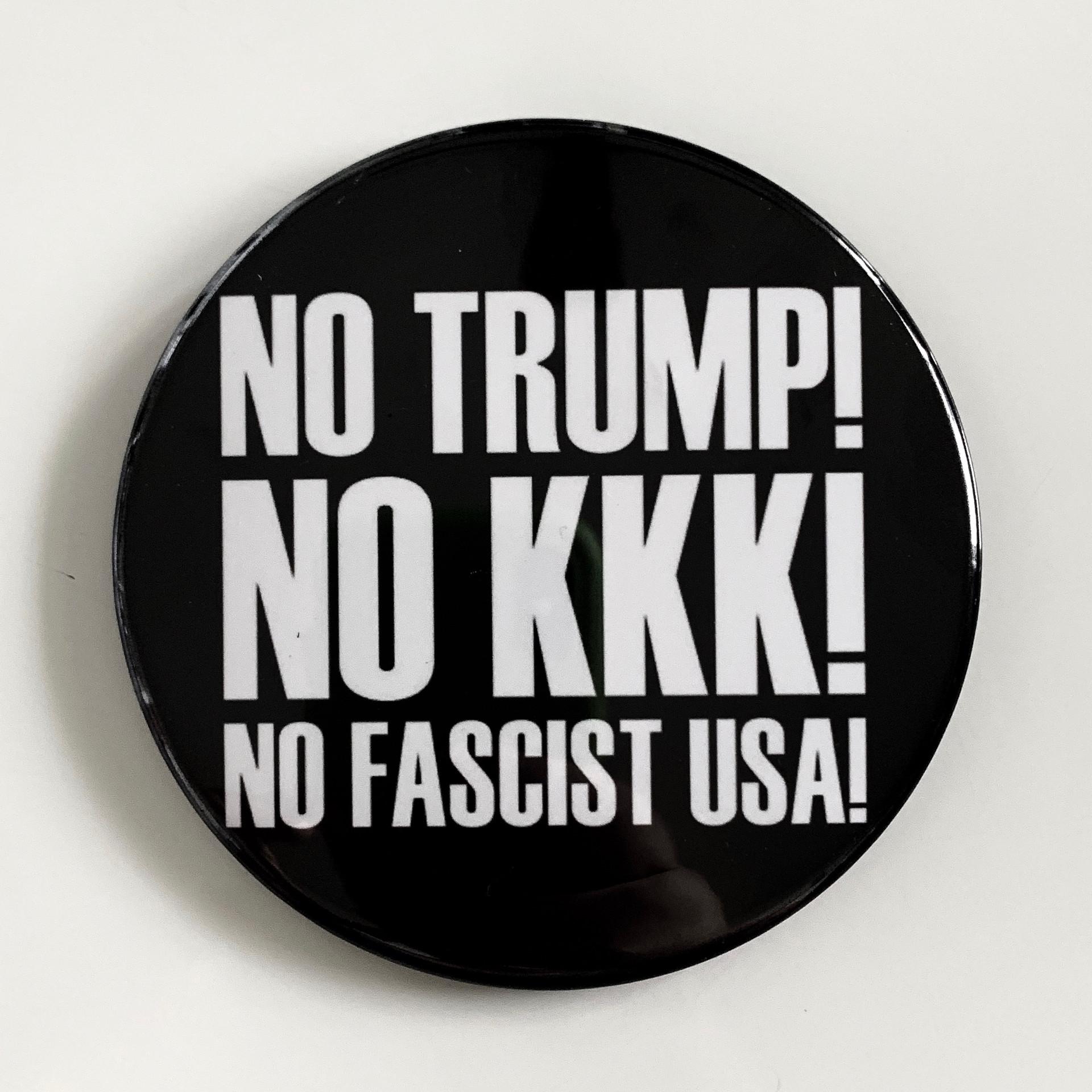 No Trump! No KKK! No Fascist USA!